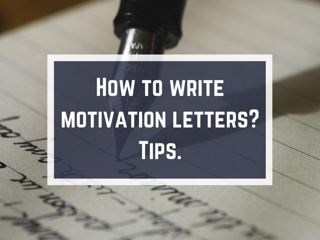 How To Write Motivation Letters Tips